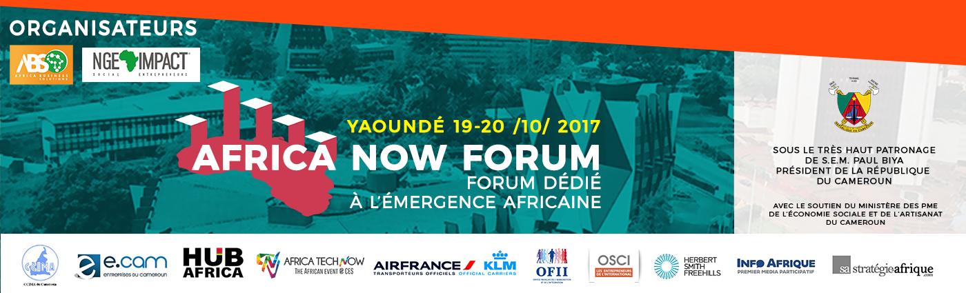 Africa Now Forum, Forum dédié à l'émergence Africaine le 19 et 20 octobre à Yaoundé au Cameroun