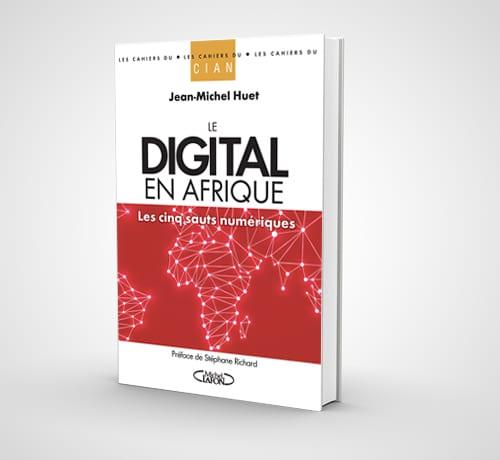 Le digital en Afrique Les cinq sauts numériques Jean-Michel Huet