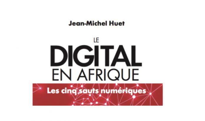 Le Digital en Afrique - Livre de Jean-Michel HUET
