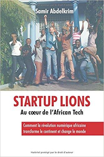 Stratup Lions, au cœur de l'African Tech de Samir AbdelKrim